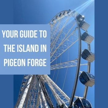 Your Guide to The Island in Pigeon Forge